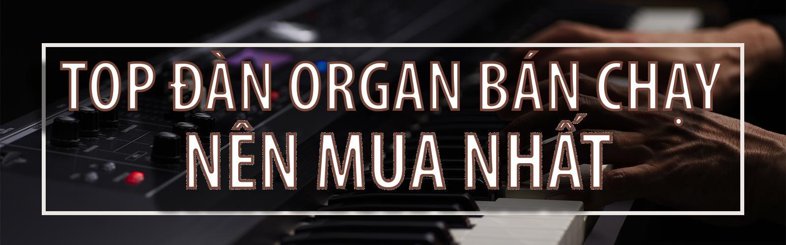 TOP đàn organ giá rẻ nên mua